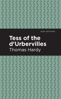 Tess of the d'Urbervilles - Hardy, Thomas, and Editions, Mint (Contributions by)