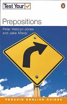 Test Your Prepositions - Watcyn-Jones, Peter, and Allsop, Jake