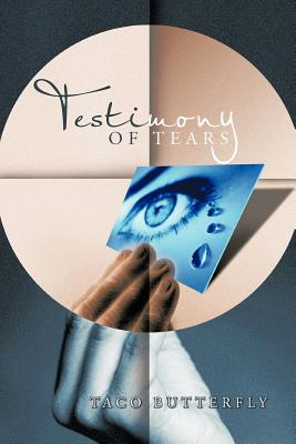Testimony of Tears - Taco Butterfly