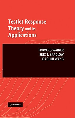 Testlet Response Theory and Its Applications - Wainer, Howard