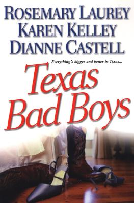 Texas Bad Boys - Laurey, Rosemary, and Kelley, Karen, and Castell, Dianne