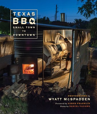 Texas Bbq, Small Town to Downtown - McSpadden, Wyatt, and Franklin, Aaron (Foreword by), and Vaughn, Daniel (Text by)