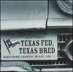Texas Fed, Texas Bred: Redefining Country Music, Vol. 1