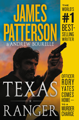 Texas Ranger - Patterson, James, and Bourelle, Andrew