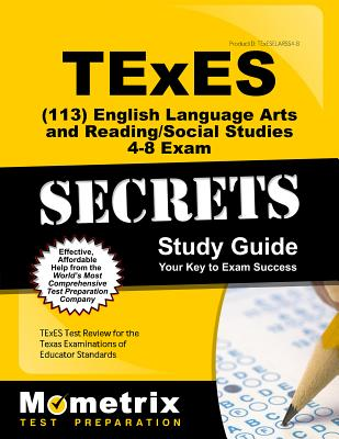 TExES English Language Arts and Reading/Social Studies 4-8 (113) Secrets Study Guide: TExES Test Review for the Texas Examinations of Educator Standards - Texes Exam Secrets Test Prep (Editor)