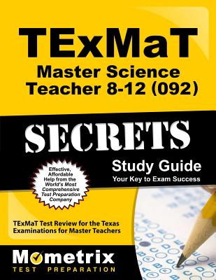 TExMaT Master Science Teacher 8-12 (092) Secrets Study Guide - Texmat Exam Secrets Test Prep (Editor)