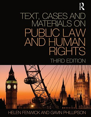 Text, Cases and Materials on Public Law and Human Rights - Fenwick Helen