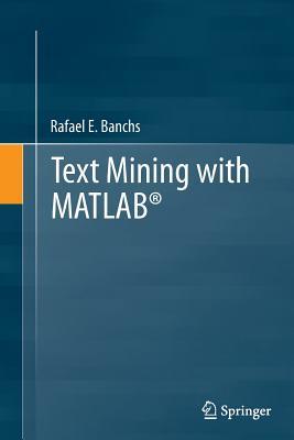 Text Mining with Matlab(r) - Banchs, Rafael E
