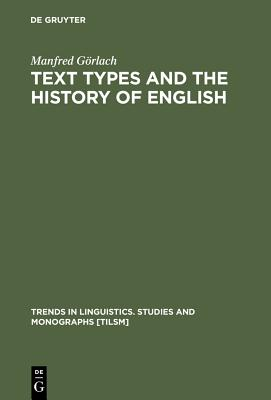 Text Types and the History of English - Gorlach, Manfred