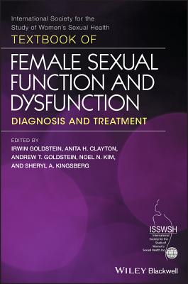 Textbook of Female Sexual Function and Dysfunction: Diagnosis and Treatment - Goldstein, Irwin