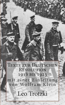 Texte Zur Deutschen Revolution 1918 Bis 1923 - Trotzki, Leo, and Klein, Wolfram (Introduction by)