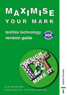 Textiles Technology Revision Guide. Alex McArthur - McArthur, Alex