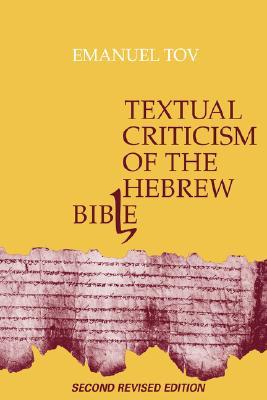 Textual Criticism Hebrew Bible - Tov, Emanuel