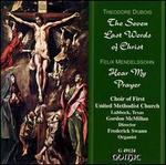 Th�odore Dubois: The Seven Last Words of Christ/ Mendelssohn: Hear My Prayer
