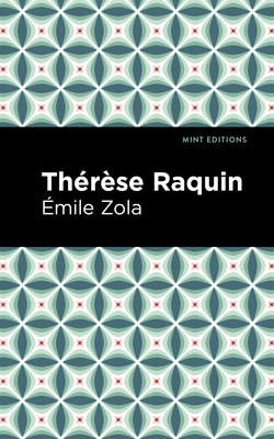 Thérèse Raquin - Zola, Émile, and Editions, Mint (Contributions by)