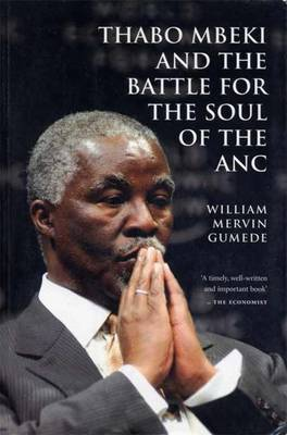 Thabo Mbeki and the Battle for the Soul of the ANC - Gumede, William Mervin