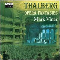Thalberg: Opera Fantasies - Mark Viner (piano)