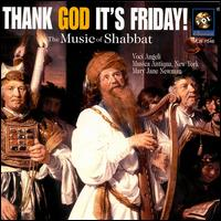 Thank God It's Friday!: The Music of Shabbat - Anne Briggs (flute); David Ossenfort (tenor); Lisa Rautenberg (violin); Mary Jane Newman (organ); Russell Ashley (baritone)