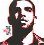 Thank Me Later [Clean Version] - Drake