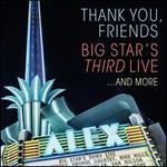 Thank You, Friends: Big Star's Third Live... And More [CD/DVD]
