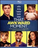 That Awkward Moment [Includes Digital Copy] [UltraViolet] [Blu-ray] - Tom Gormican