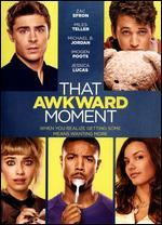 That Awkward Moment [Includes Digital Copy]