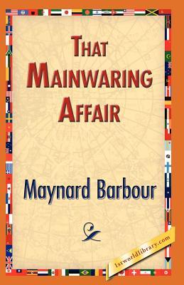 That Mainwaring Affair - Barbour, Maynard