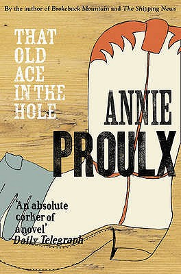 That Old Ace in the Hole - Proulx, Annie