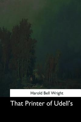That Printer of Udell's - Wright, Harold Bell