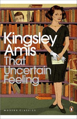 That Uncertain Feeling - Amis, Kingsley