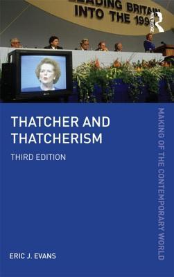 Thatcher and Thatcherism - Evans, Eric J.