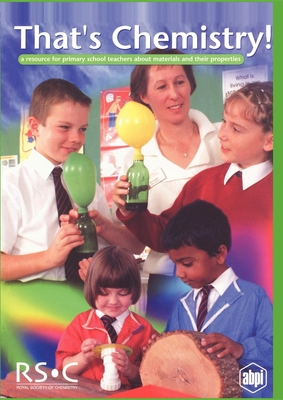 That's Chemistry!: A Resource for Primary School Teachers about Materials and Their Properties - Rees, Jan (Editor)