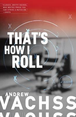 That's How I Roll - Vachss, Andrew