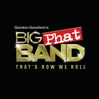 That's How We Roll - Gordon Goodwin's Big Phat Band