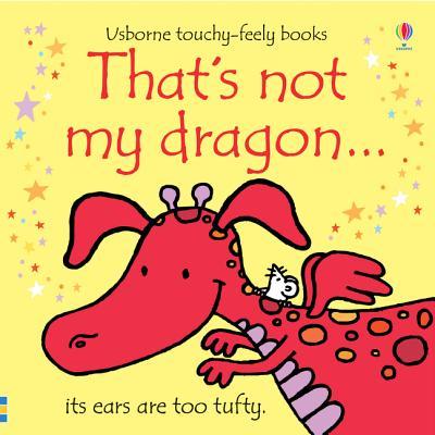 That's Not My Dragon - Watt, Fiona