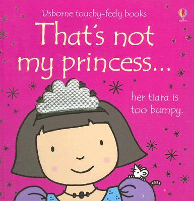 That's Not My Princess - Watt, Fiona