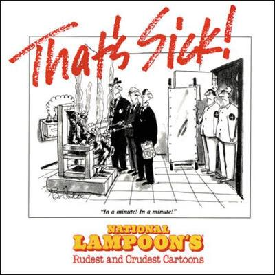 That's Sick! - National Lampoon, and Staff, Of The National Lampoon