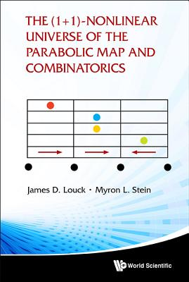 The (1+ 1)-nonlinear Universe Of The Parabolic Map And Combinatorics - Louck, James D., and Stein, Myron L.
