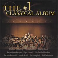 The #1 Classical Album - Alan Loveday (violin); András Schiff (piano); Carlos Bonell (guitar); Cristina Ortiz (piano); Kiri Te Kanawa (soprano);...