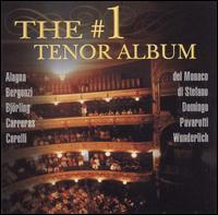 The #1 Tenor Album - Carlo Bergonzi (tenor); David Romano (vocals); Franco Corelli (tenor); Fritz Wunderlich (tenor); Giacomo Aragall (tenor);...