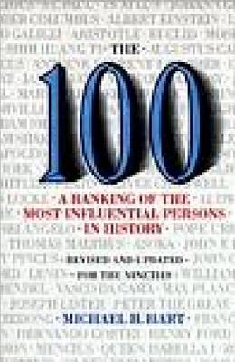 The 100: A Ranking Of The Most Influential Persons In History - Hart, Michael H.