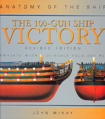 The 100-Gun Ship Victory, Revised Edition - McKay, John
