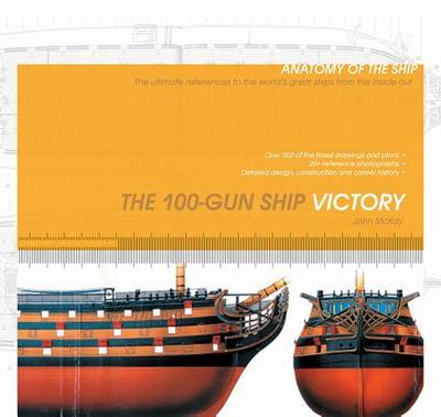 The 100-Gun Ship Victory - McKay, John
