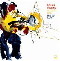 The 11th Gate - Dennis Rollins Velocity Trio