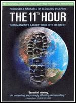 The 11th Hour - Leila Conners Petersen; Nadia Conners