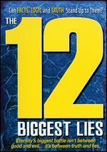 The 12 Biggest Lies
