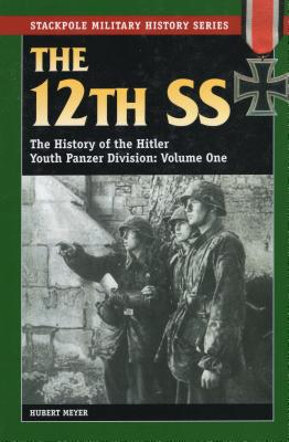 The 12th SS: The History of the Hitler Youth Panzer Division - Meyer, Hubert, Ers