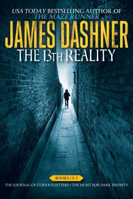 The 13th Reality Books 1 & 2: The Journal of Curious Letters; The Hunt for Dark Infinity - Dashner, James