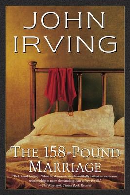 The 158-Pound Marriage - Irving, John
