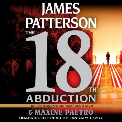 The 18th Abduction - Patterson, James, and Paetro, Maxine, and Lavoy, January (Read by)
